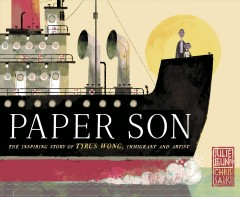 Paper son : the inspiring story of Tyrus Wong, immigrant and artist / written by Julie Leung ; illustrated by Chris Sasaki.
