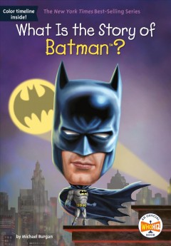 What is the story of Batman? / by Michael Burgan ; illustrated by Jake Murray.
