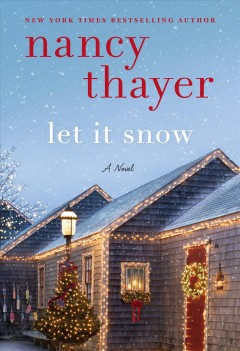 Let it snow : a novel / Nancy Thayer.