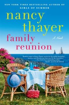 Family reunion : a novel / Nancy Thayer.