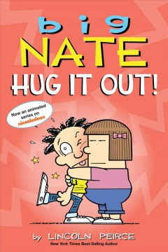 Big Nate : hug it out! / by Lincoln Peirce.