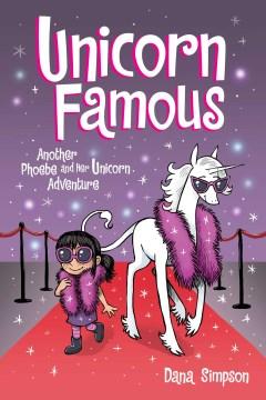 Unicorn famous:  another Phoebe and her unicorn adventure / Dana Simpson.