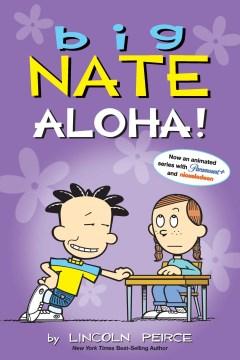 Big Nate. Aloha! / by Lincoln Peirce.