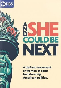 And she could be next / produced by Grace Lee, Marjan Safinia, Jyoti Sarda ; directed by Grace Lee & Marjan Safinia ; a co-production of And She Could Be Next LLC, American Documentary/POV and ITVS, in association with Center for Asian American Media and Latino Public Broadcasting.