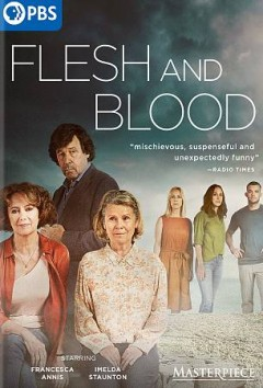 Flesh and blood / produced by Silverprint Pictures for ITV ; written and created by Sarah Williams ; produced by Letitia Knight ; directed by Louise Hooper.