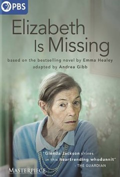 Elizabeth is missing / producer, Chrissy Skinns ; adaptation, Andrea Gibb ; directed by Aisling Walsh.