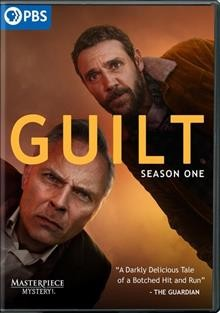 Guilt. Season one / produced by Jules Hussey ; written by Neil Forsyth ; directed by Robert McKillop.