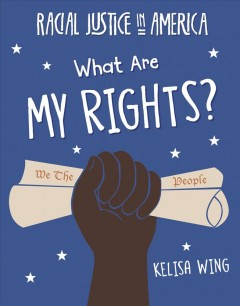 What are my rights? / Kelisa Wing.