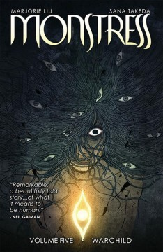 Monstress. Volume five,  Warchild / Marjorie Liu, writer ; Sana Takeda, artist ; Rus Wooton, lettering & design.