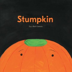 Stumpkin / Lucy Ruth Cummins.