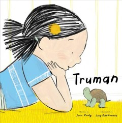 Truman / written by Jean Reidy ; illustrated by Lucy Ruth Cummins.