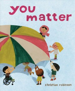 You matter / Christian Robinson.