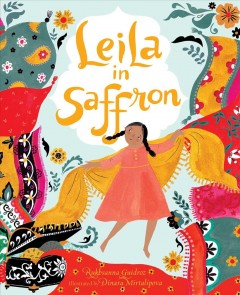 Leila in saffron / Rukhsanna Guidroz ; illustrated by Dinara Mirtalipova.
