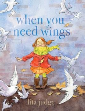 When you need wings / Lita Judge.