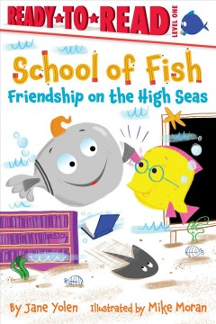 Friendship on the high seas / by Jane Yolen ; illustrated by Mike Moran.
