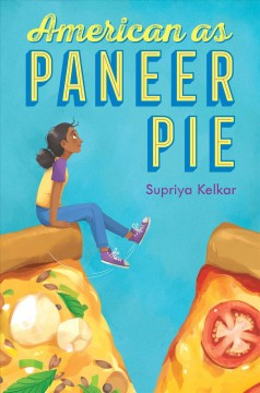 American as paneer pie / Supriya Kelkar.