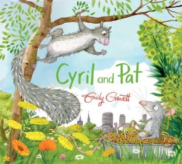 Cyril and Pat / Emily Gravett.