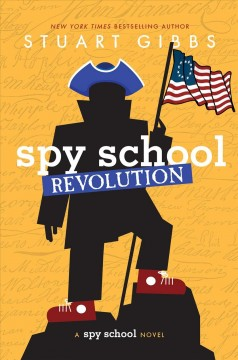Spy school revolution / Stuart Gibbs.