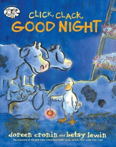 Click, clack, good night / Doreen Cronin ; illustrated by Betsy Lewin.