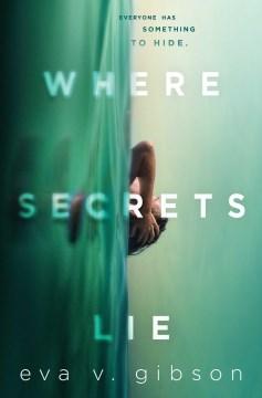 Where secrets lie / Eva V. Gibson.