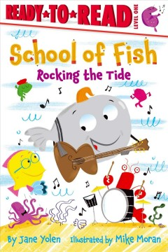 School of fish / by Jane Yolen ; illustrated by Mike Moran.