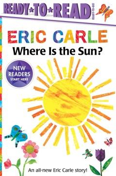 Where is the sun? / Eric Carle.