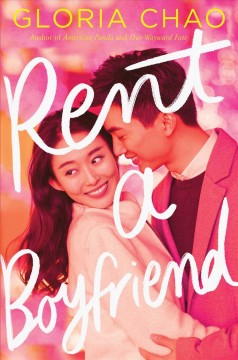Rent a boyfriend / Gloria Chao.