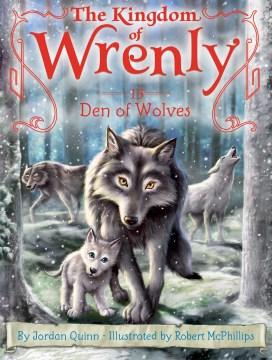 Den of wolves / by Jordan Quinn ; illustrated by Robert McPhillips.