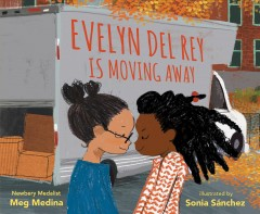 Evelyn Del Rey is moving away / Meg Medina ; illustrated by Sonia Sánchez.