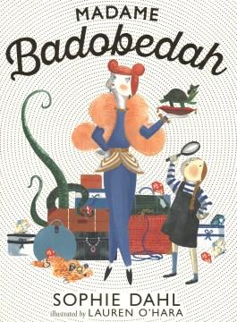 Madame Badobedah / Sophie Dahl ; illustrated by Lauren O