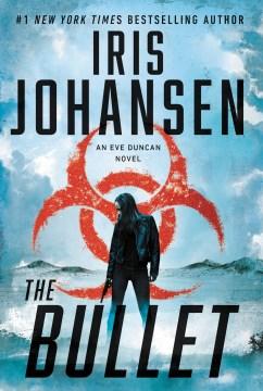 The bullet / Iris Johansen.