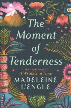 The moment of tenderness / Madeleine L
