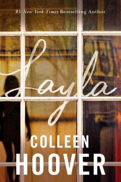 Layla / Colleen Hoover.