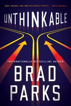 Unthinkable / Brad Parks.