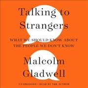 Talking To Strangers by Malcolm Gladwell (audio)