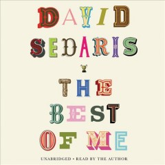 The best of me / David Sedaris.