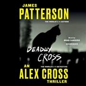Deadly cross / James Patterson.