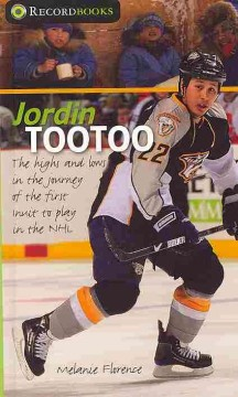 Jordin Tootoo: The Highs and Lows in the Journey of the First Inuk to Play in the NHL