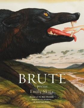 Brute : poems / Emily Skaja.