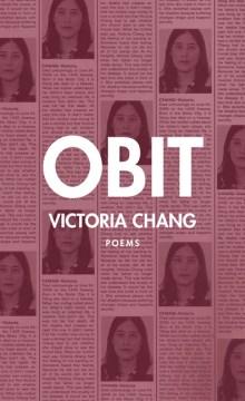 Obit : poems / Victoria Chang.