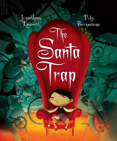 The Santa trap / written by Jonathan Emmett ; illustrated by Poly Bernatene.
