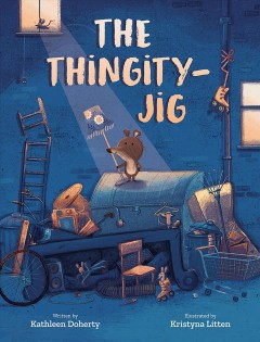 The thingity-jig / written by Kathleen Doherty ; illustrated by Kristyna Litten.