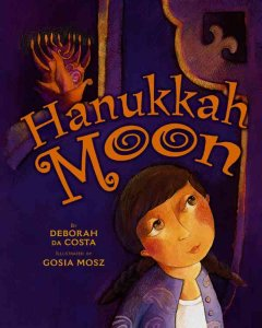 Hanukkah moon / by Deborah da Costa ; illustrated by Gosia Mosz.