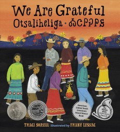 We are grateful : otsaliheliga / Traci Sorell ; Illustrated by Frané Lessac