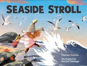 Seaside stroll / Charles Trevino ; illustrated by Maribel Lechuga.