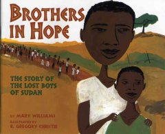 Brothers in Hope: The Story of the Lost Boys of the Sudan