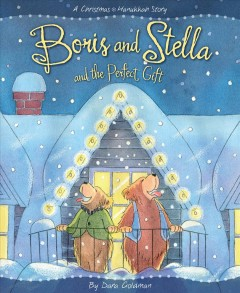 Boris and Stella and the perfect gift / by Dara Goldman.