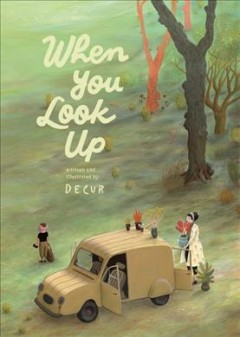 When you look up / written and illustrated by Decur ; translated from the Spanish by Chloe Garcia Roberts.