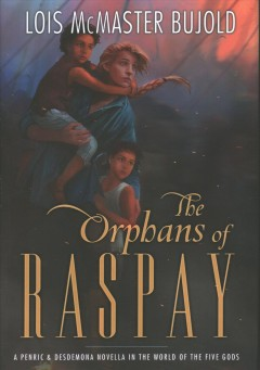 The orphans of Raspay / Lois McMaster Bujold.