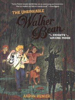 The unsinkable Walker Bean and the knights of the waxing moon / written and illustrated by Aaron Renier ; colored by Alec Longstreth